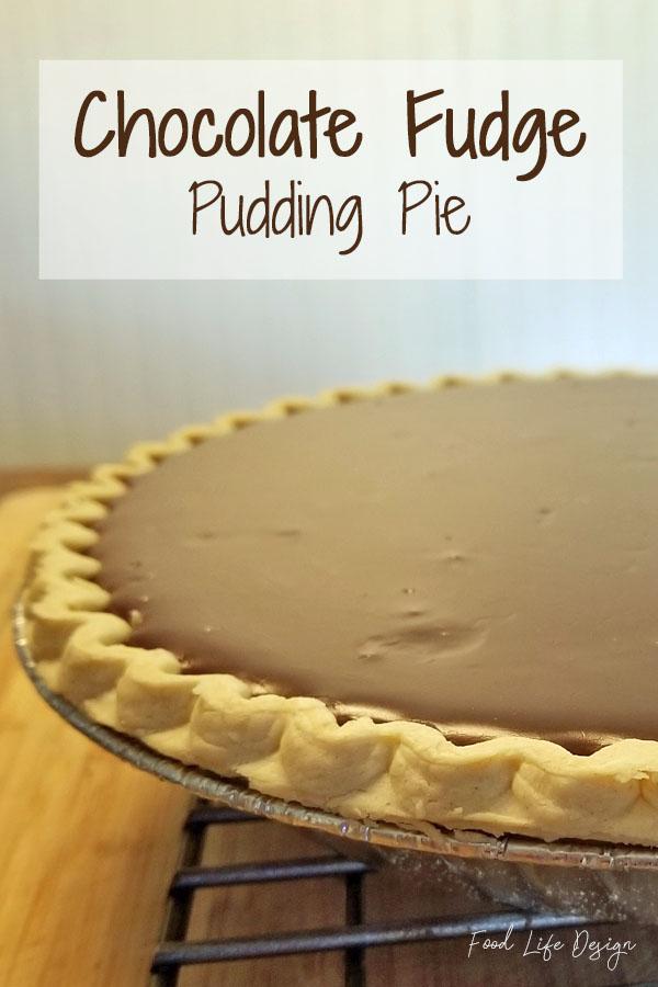 Chocolate Fudge Pudding Pie - Food Life Design